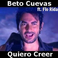 Acordes D Canciones: Beto Cuevas - Quiero Creer ft. Flo Rida