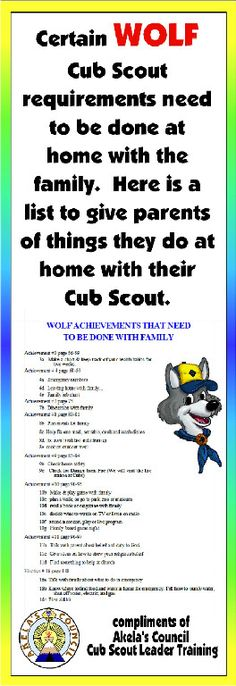 Certain Wolf achievements can't be done in the den.  They need to be done with family.  Here is a PRINTABLE you can give out. This site has a lot of Blue & Gold Ideas, Tracking Sheets & lots of other great Cub Scout Ideas compliments of Akela's Council Cub Scout Leader Training.