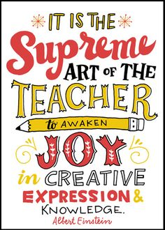 "Einstein quote: ""It is the supreme art of the teacher to awaken joy in creative expression & knowledge."" #STEM #inspirations"