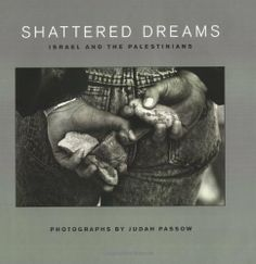 Shattered Dreams: Israel and the Palestinians by Judah Passow,