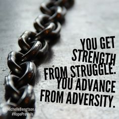 You get strength from struggle. You advance from adversity. Savior, Jesus Christ, Adversity Quotes, Money Change, Literary Quotes, Alpha Male, Quotes About Strength, Encouragement Quotes, Verses