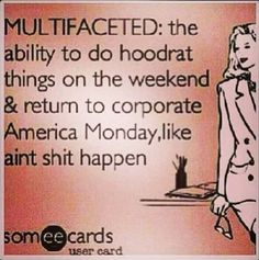 idk about hoodrat lol but yeah something like that.