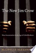 The new Jim Crow : mass incarceration in the age of colorblindness - Lehman College Stacks (HV9950 .A437 2012 )