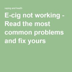 E-cig not working! We all have experienced an e-cig not working. Sometimes it does not fire at all or it fires for a split second and then stops working. This can be annoying especially if you're at work or far from all your e-cig equipment. Split Second, Most Common, Stop Working, Fix You, Need To Know, Vape, Website, Learning, Health