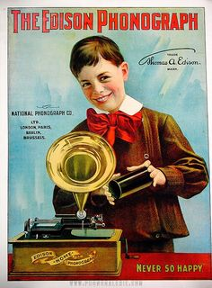 *THOMAS EDISON ~ Phonograph, poster. The Edison Phonograph, national phonograph CO.LTD London Paris, Berlin Brusesseles, c. 1901... by phonogalerie.com, via Flickr
