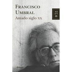 Amado siglo XX | FRANCISCO UMBRAL