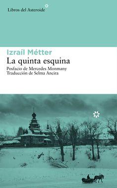 Libros recomendados: 'La quinta esquina', de Izraíl Métter [@LibrosAsteroide]