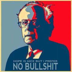 Hope is nice but I prefer no bullshit. #Bernie2016 #feelthebern