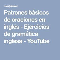 Patrones básicos de oraciones en inglés - Ejercicios de gramática inglesa - YouTube