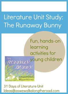 Literature Unit Study Ideas for The Runaway Bunny by Margaret Wise Brown; hands-on ideas for young children