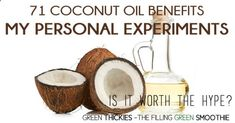 71 Coconut Oil Benefits: My Personal Experiments - Is it Really Worth The Hype?