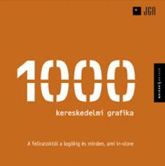 1000 kereskedelmi grafika - Könyvek - Scolar Könyvkiadó, Online Könyvesbolt, Internetes Könyváruház