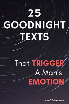 25 Sneaky Goodnight Texts that TRIGGER a Man's EMOTION - Mint Charm