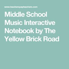 Middle School Music Interactive Notebook by The Yellow Brick Road