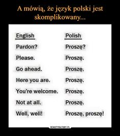 Demotywatory CCCXLVI - nie kupujcie kulek rybnych w Łebie - Joe Monster English Verbs, English Vocabulary, English Grammar, English Language, Education English, Teaching English, Learn Polish, Polish Memes, Funny Mems