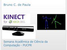 Desenvolvendo Aplicativos para o Kinect http://www.slideshare.net/bcpbcp/desenvolvendo-aplicativos-para-o-kinect