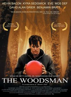 The Woodsman with Kevin Bacon - one of my favorite movies