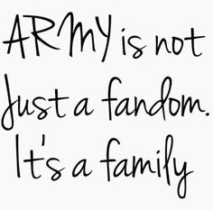 Love you Armies and KPOP IS NOT A FANDOM IT'S A HUGE FAMILY