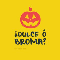 ¿ #Dulce o #Broma ? @candidman #Halloween #Calabaza #Citas #Frases