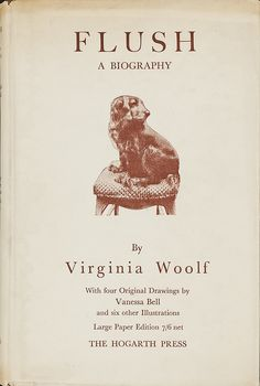 In 1930, after Woolf attended the play, The Barretts of Wimpole Street, she began to reread Elizabeth Barrett Browning's poetry/letters. Woolf's biography of the Brownings, seen through the lens of their cocker spaniel, was published in 1933, with four drawings by Vanessa Bell. Pinka, the cocker spaniel that Vita Sackville-West gave Woolf in 1926, was photographed for the dust jacket/frontispiece of the first edition. [Virginia Woolf. Flush: A Biography. London: Hogarth Press, 1933].