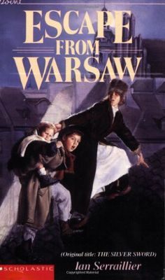 Escape from Warsaw (Original title: The Silver Sword) by Ian Serraillier -- WWII read-aloud with Ramona