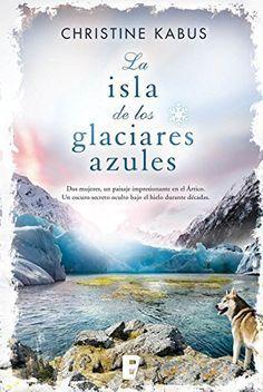 La isla de los glaciares azules de Christine Kabus y otros, http://www.amazon.es/dp/B00X5TDZT6/ref=cm_sw_r_pi_dp_U6ytwb0J98VTW