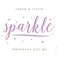 Sparkle Quotes - The Daily Quotes