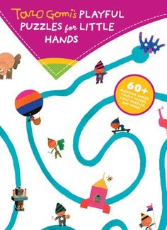 Taro Gomi's Playful Puzzles for Little Hands: 60+ guessing games, twisty mazes, logic puzzles, and more!: Taro Gomi: 9781452108391: Books - Amazon.ca