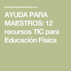 AYUDA PARA MAESTROS: 12 recursos TIC para Educación Física