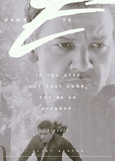 """If you step out that door, you're an Avenger."" -Hawkeye"
