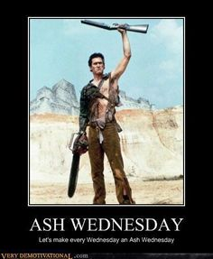 Let's make every Wednesday an Ash Wednesday