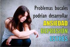 Problemas bucales podrían desarrollar ansiedad, depresión y estrés   Directorio Odontológico