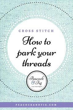 How to do the cross stitch parking method, and whether it's the right technique for you. Some stitchers swear by parking for following their cross stitch pattern, whereas others prefer the cross country method.