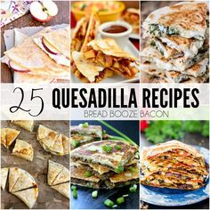 25 Quesadilla Recipes via @breadboozebacon