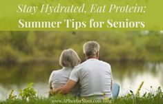 Expert dietary consultant, Heather Schwartz, tells you how to stay hydrated and eat more protein this summer. Learn more senior nutrition tips.