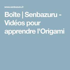 Boîte   Senbazuru - Vidéos pour apprendre l'Origami