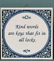 "This delft blue tile saying comes with a hook that can be used as a wall decoration or even as a lasting ""greeting card."" Tile Saying: ""Kind words are keys that fit in all locks."" - Comes with a metal"