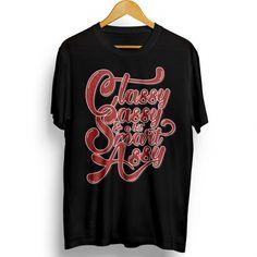 Classy,sassy and a bit smart assy T-shirt design