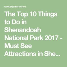 The Top 10 Things to Do in Shenandoah National Park 2017 - Must See Attractions in Shenandoah National Park, VA | TripAdvisor