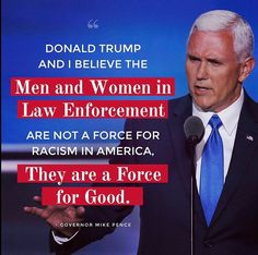 Law Enforcement are a Force of Good! Support LEO! Vote Trump and Pence for Law and Order.