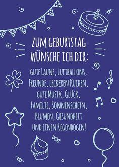 Zum Geburtstag wünsche ich dir: Gute Laune, Luftballons, Freunde, leckeren Kuchen, gute Musik, Glück, Familie, Sonnenschein, Blumen, Gesundheit und einen Regenbogen! Chalkboard Quotes, Art Quotes, Happy Birthday, Humor, Quilling, Kindergarten, Inspiration, Good Mood, Balloons