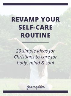 20 Self-Care Routine Ideas to Revitalize Your Body, Mind & Soul – gina m poirier Best Bible Verses, Printable Bible Verses, Anxiety Relief, Stress Relief, Mental Help, Christian Homemaking, Marriage Help, Release Stress, Anxiety Help