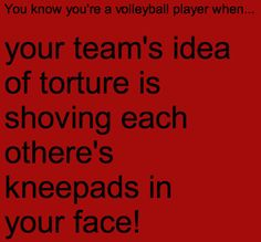 Or to your momma @britteny goshien goshien Hout You know you're a volleyball player when...