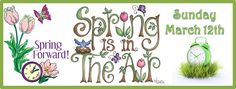 Spring Forward--Daylight Saving Time~~~~~Photo Credits: https://www.lovethispic.com/tag/spring+quotes, https://thecatskillchronicle.com/page/68/?pages-__, http://www.viajonarios.com.br/daylight-saving-time-o-horario-de-verao-americano/