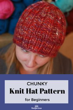 Chunky Knit Hat for Beginners: Free Pattern : Love chunky knits? Explore our collection of free knitting patterns. Perfect for beginners! Beanie Knitting Patterns Free, Beginner Knitting Patterns, Knitting For Beginners, Loom Knitting, Free Knitting, Knitting Projects, Easy Knit Hat, Knitted Hats, Crochet Hats