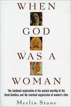When God Was A Woman, the history of the feminine as creator and giver of life