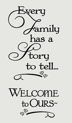 Every Family Has a Story to Tell Welcome to Ours Wall Words Wall Decal Stickers Choose from 2 sizes (approximate size shown in inches) Cute, Scripty Wall Sticker Familiy Quote great for entryway or Family Room Great Quotes, Quotes To Live By, Me Quotes, Motivational Quotes, Inspirational Quotes, Cousin Quotes, Quotes Images, Daughter Quotes, Father Daughter