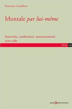 Montale par lui-même : interviste, confessioni, autocommenti 1920-1981 / Francesca Castellano PublicaciónFirenze : Società editrice fiorentina, [2016]