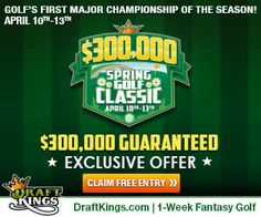 DraftKings ran a 2014 Masters Contest with $300K in prizes. Lots of money to be made playing fantasy golf at DraftKings.