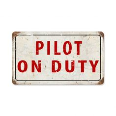 Pilot on Duty Vintage Metal Sign by Pasttime Signs - Hand made in the USA using heavy gauge american steel. Pilot on Duty - 14 inches x 8 inches. - signs decor airplane plane pilot metel - Pilot Supplies at a Pilot Shop Airplane Room, Airplane Decor, Airplane House, Airplane Quotes, Aviation Theme, Pilot Gifts, Vintage Metal Signs, Garage Art, Vintage Airplanes